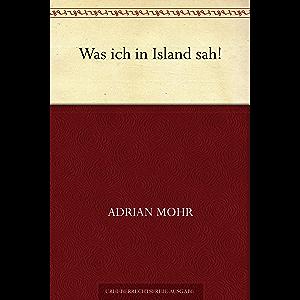 Was ich in Island sah! (German Edition)