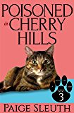 Poisoned in Cherry Hills (Cozy Cat Caper Mystery Book 3)