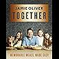 Together: Memorable Meals Made Easy