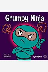 Grumpy Ninja: A Children's Book About Gratitude and Pespective (Ninja Life Hacks 7) Kindle Edition