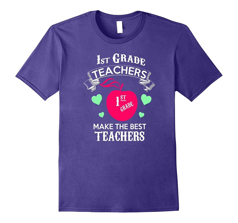 1st Grade Teachers Make the Best Teachers Appreciation day-Vaci