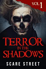 Terror in the Shadows Vol. 1: Horror Short Stories Collection with Scary Ghosts, Paranormal & Supernatural Monsters Kindle Edition