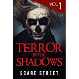 Terror in the Shadows Vol. 1: Horror Short Stories Collection with Scary Ghosts, Paranormal & Supernatural Monsters