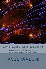 Live Lazy and Love It Kindle Edition