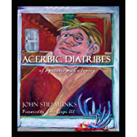 Acerbic Diatribes (of a painter with a laptop) (English Edition)