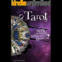 Tarot, Será Que Você Sabe Mesmo o Que é?: Os perigos do Tarot