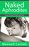Naked Aphrodites: A Gay Coming-of-Age Love Story