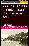 Aires de services et Parking pour Camping-car en Italie.: La Ligurie