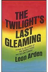 The Twilight's Last Gleaming Kindle Edition