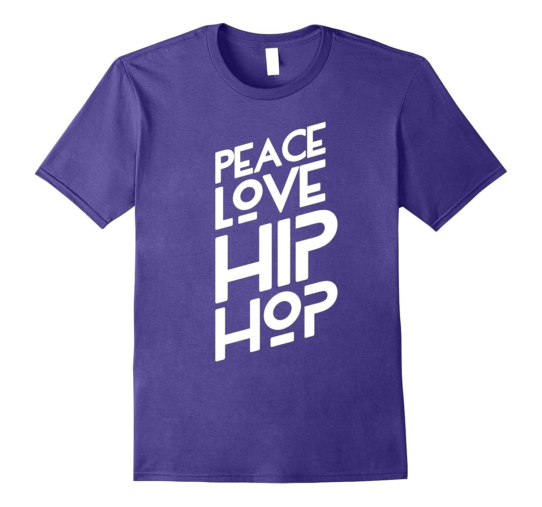 Peace Love Hip-Hop - Cute Dancing Teacher or Student T-Shirt-TJ