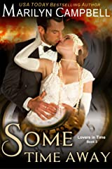 Some Time Away (Lovers in Time Series, Book 3): Time Travel Romance Kindle Edition