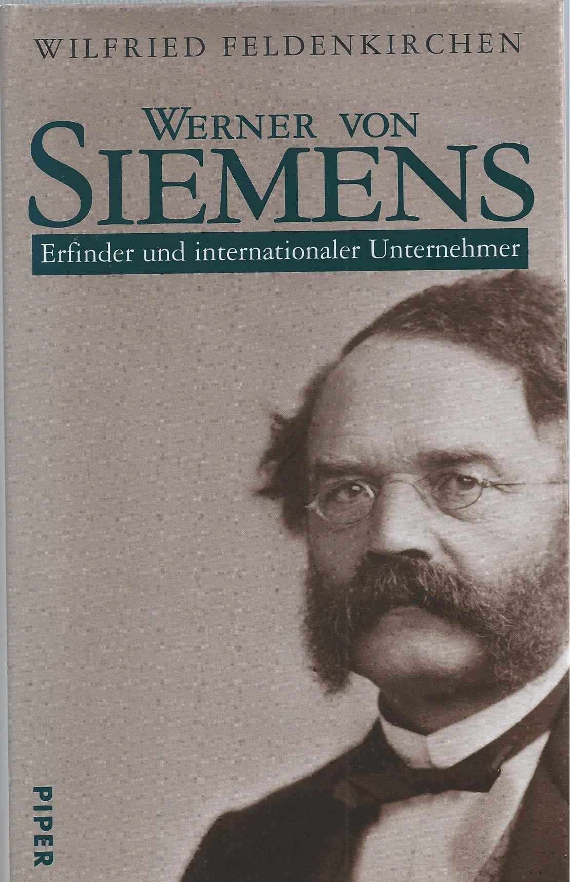 Werner Von Siemens Erfinder Und Internationaler Unternehmer Gebundenes Buch – 14. Januar 1993 Wilfried Feldenkirchen Publicis Corporate Publishing 3800941562 Mechanical Engineering
