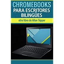 Chromebooks para escritores bilingües (Spanish Edition) Dec 25, 2016