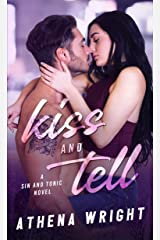 Kiss and Tell (Sin and Tonic Book 1) Kindle Edition