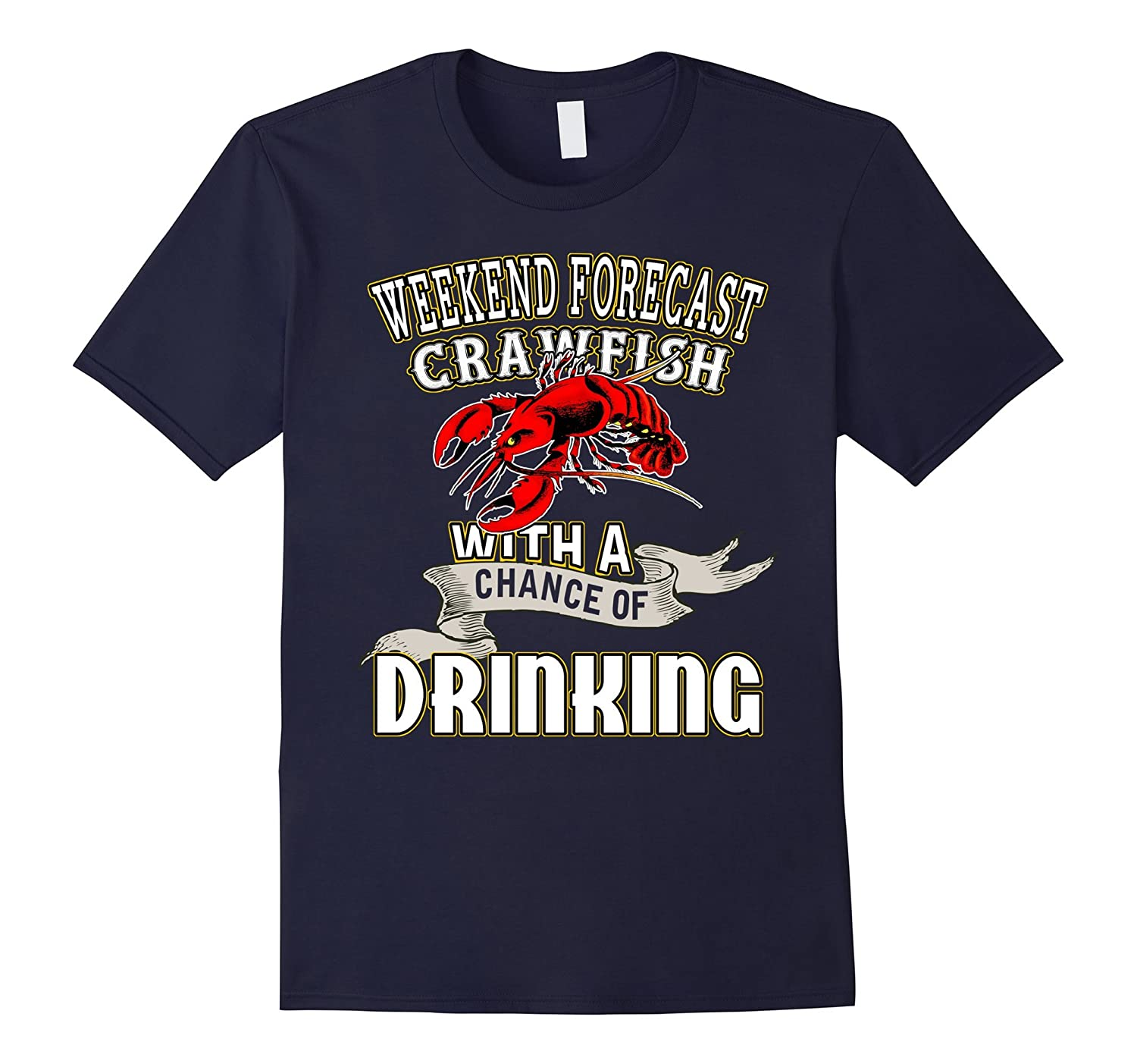 Weekend Forecast Crawfish with a Chance of Drinking T-Shirt-CD