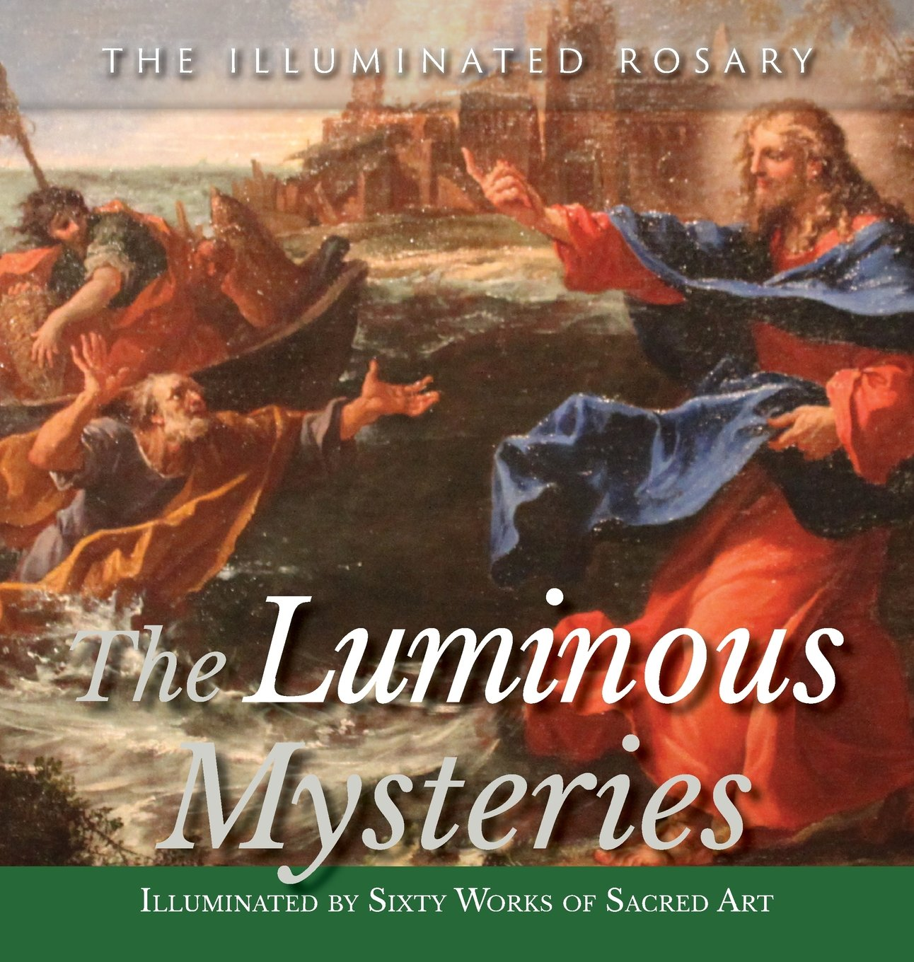 Download The Luminous Mysteries: Illuminated by Sixty Works of Sacred Art (The Illuminated Rosary) ebook