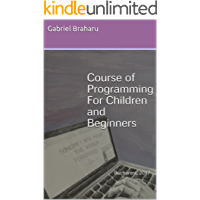 Course of Programming For Children and Beginners: Learn Programming From Scratch With Pseudocode Language