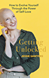 Getting Unlocked: How to Evolve Yourself Through the Power of Self-Love