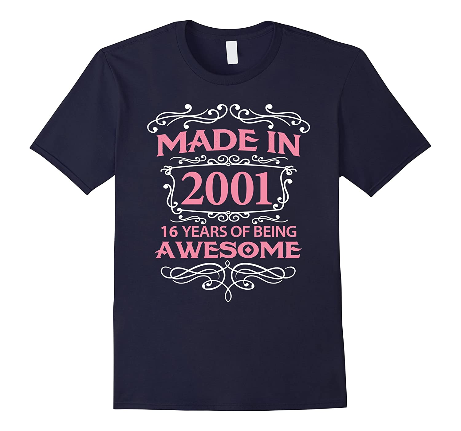 16th Birthday Gift T-Shirt Made In 2001 - 16 Years Old Shirt-Rose