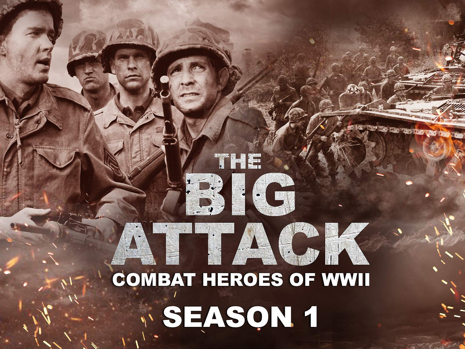 The Big Attack - Combat Heroes of WWII - Season 1