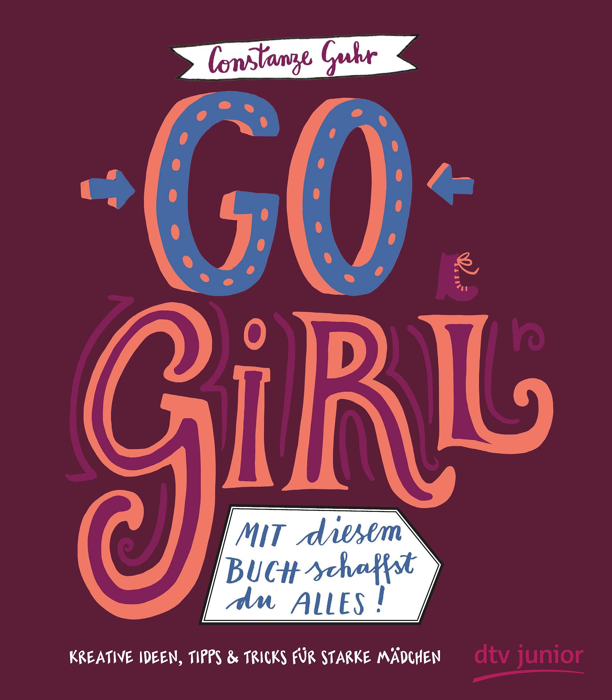 Go Girl  Mit Diesem Buch Schaffst Du Alles
