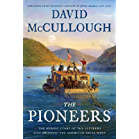 The Pioneers: The Heroic Story of the Settlers Who Brought the American Ideal West (English Edition)