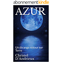 AZUR: Un étrange retour sur Terre (Andréa Valian t. 1)