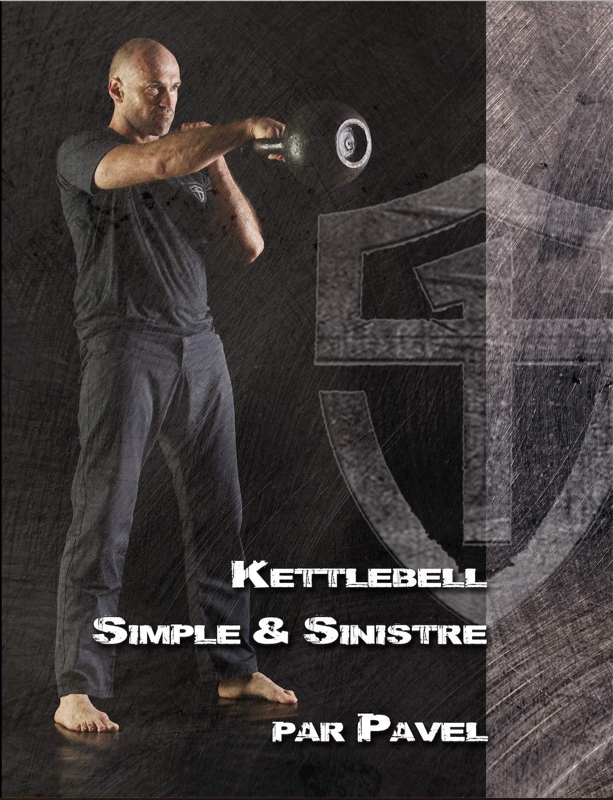 Kettlebell simple et sinistre - methode minimaliste ...