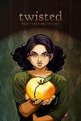 Twisted Fairy Tale Anthology Kindle Edition