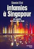 INFAMIES A SINGAPOUR UNE ENQUETE DE L INSPEC