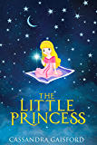 The Little Princess (Life Changing Super Kids Book 1)
