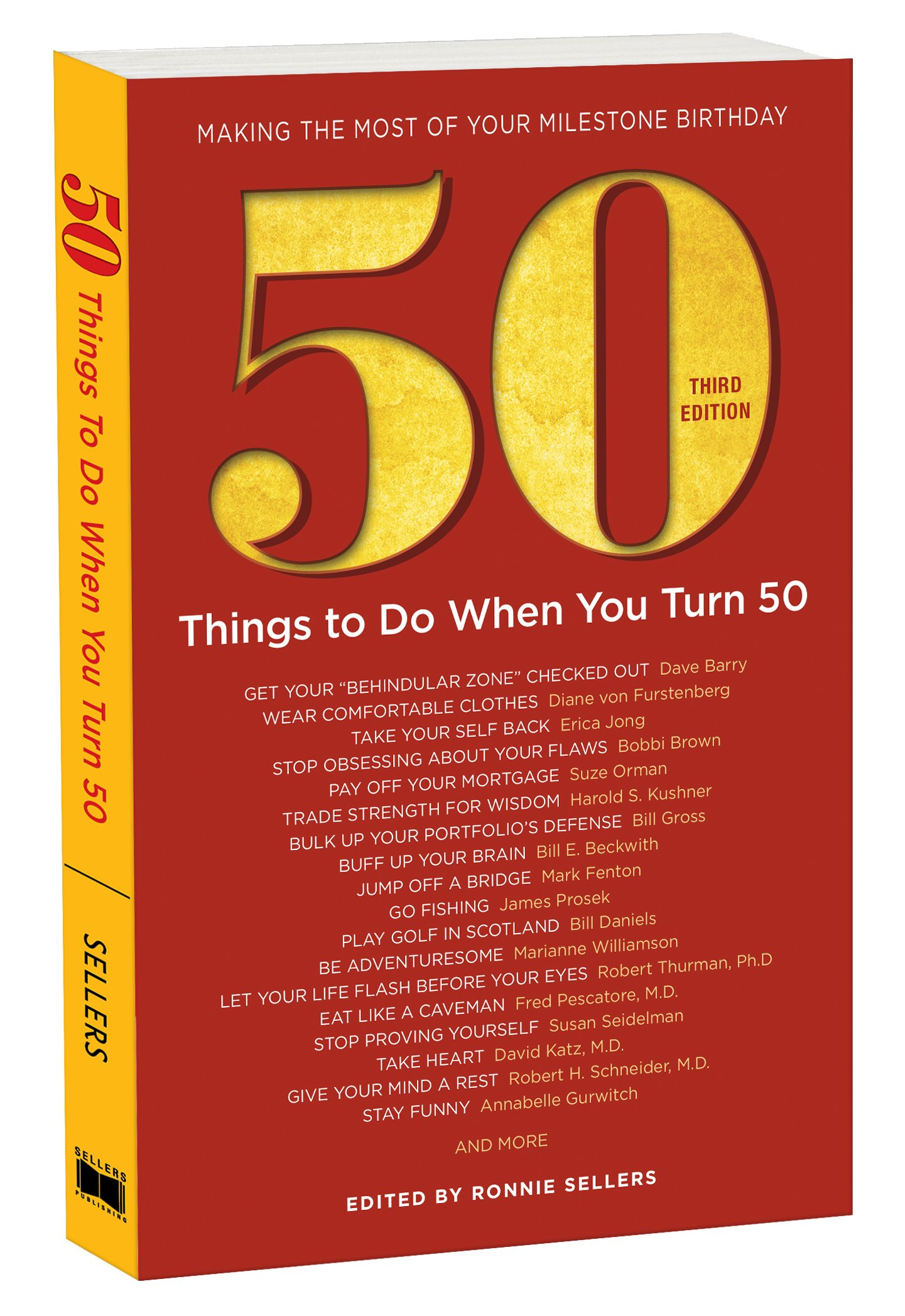 50 Things to Do When You Turn 50, Third Edition – 50 Achievers on How to Make the Most of Your 50th Milestone Birthday…