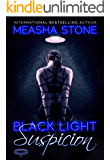 Black Light: Suspicion (Black Light Series Book 8)