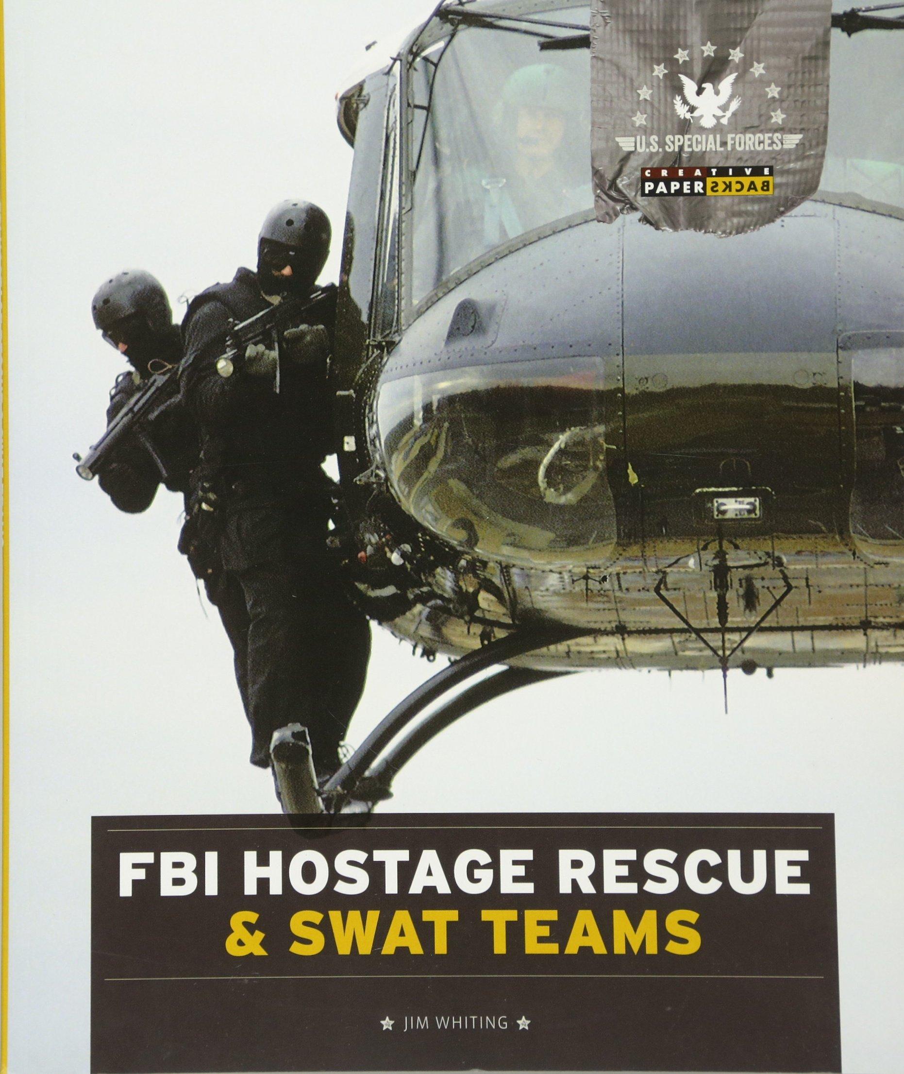 u s special forces fbi hostage rescue u0026 swat teams jim whiting