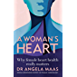 A Woman's Heart: Why female heart health really matters (English Edition)