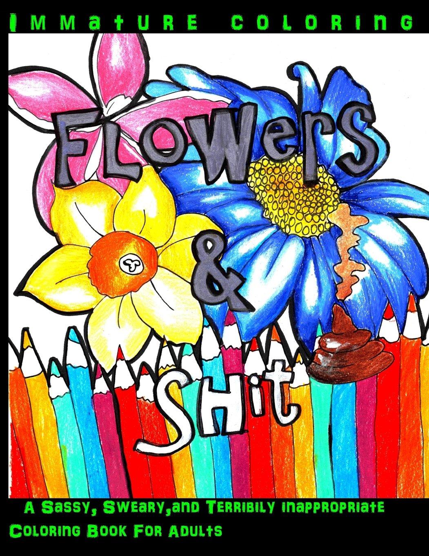 Amazon Com Flowers Shit A Sassy Sweary And Terribily