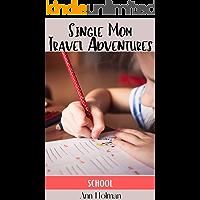 Single Mom Travel Adventures: School book cover