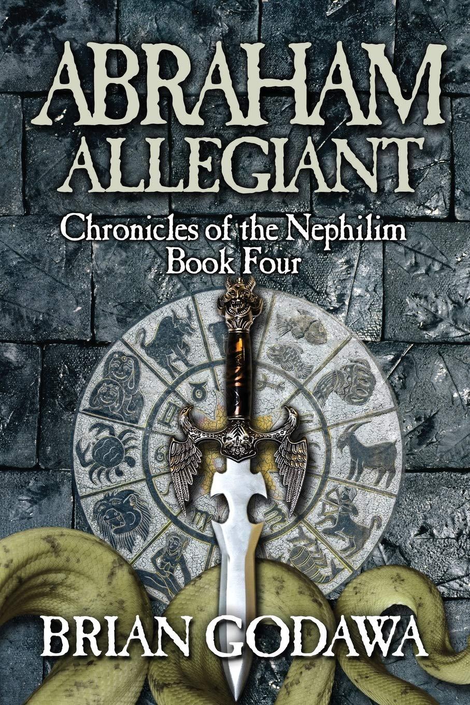 Abraham Allegiant (Chronicles of the Nephilim)