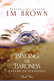 Binding the Baroness: A BDSM Historical Romance (Cavern of Pleasures Book 3)