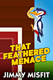 That Feathered Menace
