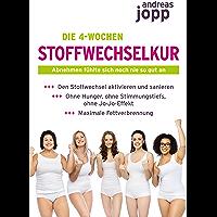 Die 4-Wochen Stoffwechselkur: Abnehmen fühlte sich noch nie so gut an (German Edition)
