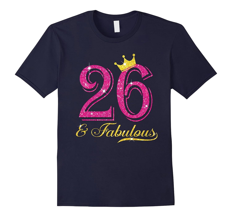 26th Birthday Girl Fabulous Princess Shirt-PL