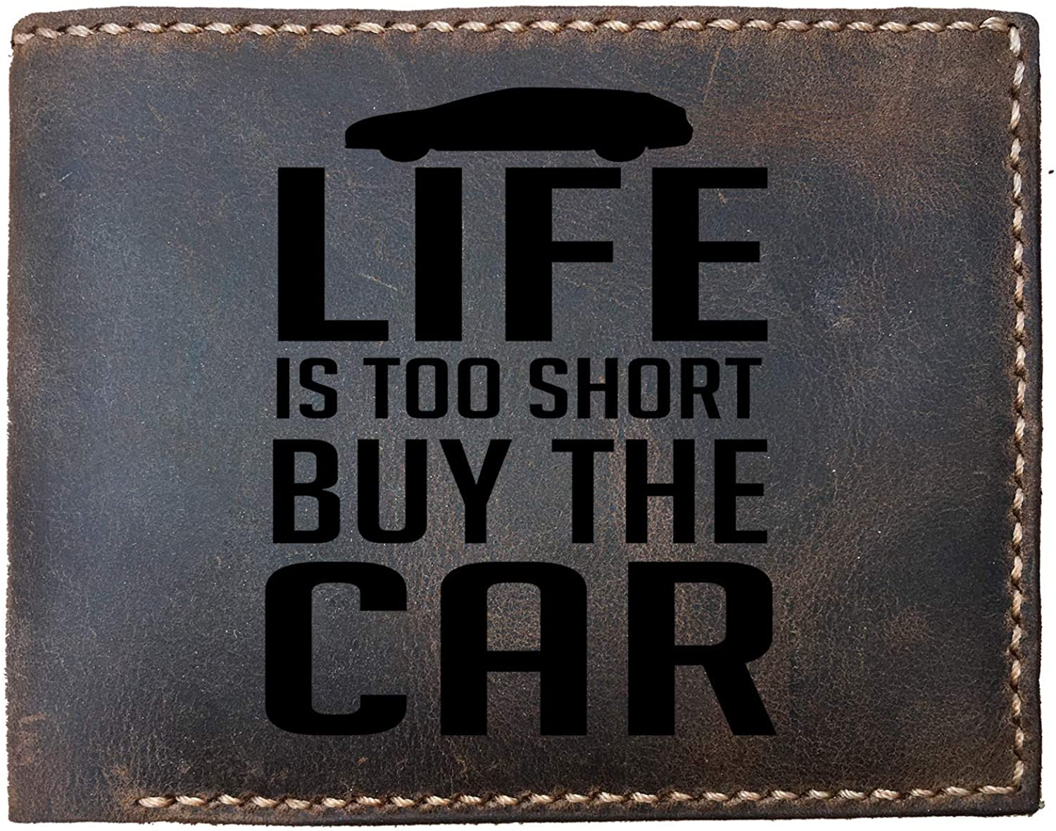 Lobsteray Life Is Too Short Buy The Car Funny Quote Custom Laser Engraved Leather Bifold Wallet for Men