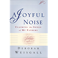 A Joyful Noise: Claiming the Songs of My Fathers book cover