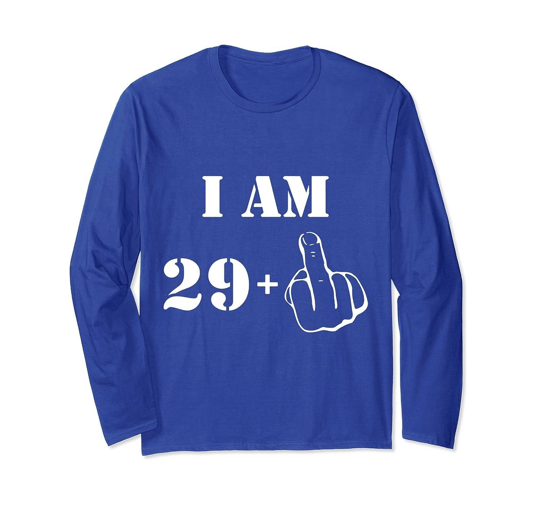 I'm 29 plus one long sleeve – Great 30th Birthday Gift Idea-Samdetee