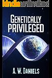 Genetically Privileged - Redux