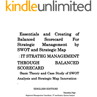 Balanced Scorecard for StrategicManagement by SWOTand Strategic Map: entrepreneuer spirit guide book for starting up new business by strategic management tool of balanced (Japanese Edition)
