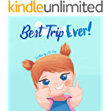 Best Trip Ever: The Best Vacation Travel Book for Toddlers, Kids, and Parents (Big Heart, Little Laughs 2)