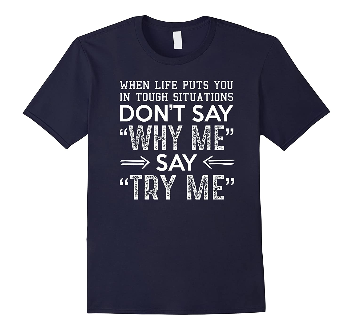 Dont Say Why Me Say Try Me Tshirt-Vaci