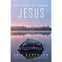 Getting to Know Jesus: An Invitation to Walk with the Lord Day by Day